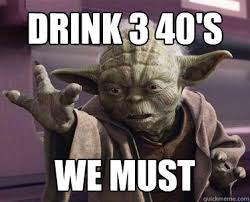 Yoda wants to get drunk memes | quickmeme via Relatably.com