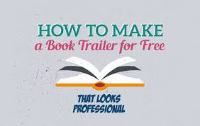 how to make a free how to make a book trailer for free that looks professional by