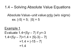 1 4 solving absolute value equations absolute value unit value only w o