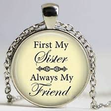 pendant necklace first my sister always my friend sister birthday necklace birthday