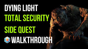 Dying Light Total Security Dying Light Walkthrough Total Security Side Quest Gameplay Lets Play