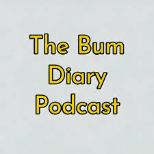 The Bum Diary Podcast