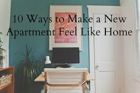 New Apartment 10 ways to make a new apartment feel like home 7988 by uwakikaiketsu.us