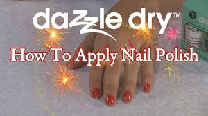 how to apply nail polish dazzle dry quick dry nail polish