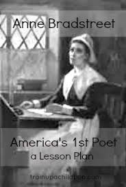 anne bradstreet puritan poet a poetry lesson train up a child poetry study anne bradstreet