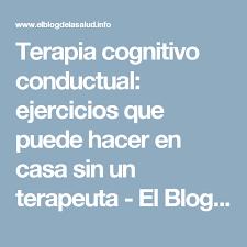 Terapia Cognitivo Conductual Ejercicios Que Puede Hacer En