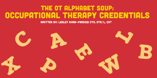 Occupational Therapist Job Description Awesome The OT Alphabet Soup Occupational Therapy Credentials