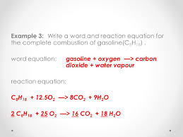 example 3 write a word and reaction equation for the complete combustion of gasoline
