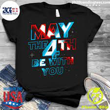 Star Wars May The 4th Be With You Shirt ...