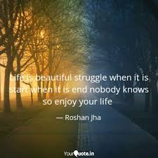 Get Here Life Is A Beautiful Struggle Quotes Paulcong