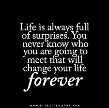 Motivational Funny Quotes On Life Best Life Is Always Full Of Surprises You Never Know Who You Are Going