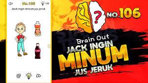 Namun tidak sedikit dari kalian yang masih belum mengetahui jawabanya. Jack Ingin Minum Jus Jeruk Jawaban Brain Out Goreng