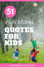 Inspiring Quotes For Kids 84 Images In Collection Page 3