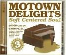 Motown Delights: Soft Centered Soul