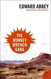 the monkey wrench gang monkey wrench gang by edward abbey