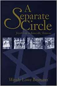 Separate Circle: Jewish Life Knoxville Tennessee: Besmann, Wendy Lowe:  9781572331259: Amazon.com: Books