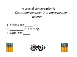 crucial conversations summary crucial conversations part 4 february 4 2010 by julie christensen