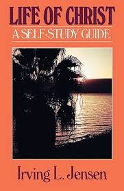The Life Of Christ Jensen Bible Self Study Guide By Irving