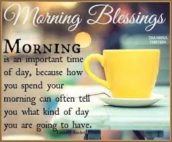 Blessed Morning Quotes Fascinating Good Morning I Just Thank God For All Of The Blessings Have A