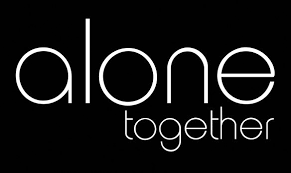 Image result for alone together photo