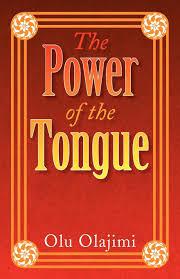 Light Ministries Inc The Power Of The Tongue Olu Olajimi 9781436352291 Amazon
