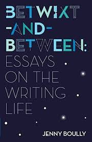 Betwixt-And-Between: Essays on the Writing Life by Jenny Boully (3 star  ratings)