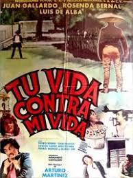 """Tu vida contra mi vida. Con Juan Gallardo, Rosenda Bernal, Luis de Alba,  Pedro Weber 'Chatanuga"""". ("""