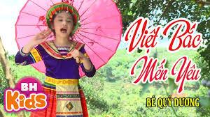 Việt Bắc Mến Yêu ♫ Bé Quý Dương ♫ Nhạc Thiếu Nhi - Tuyển tập nhạc thiếu nhi  hay. - #1 Xem lời bài hát
