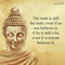 Image result for truth is truth even if no