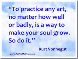 kurt-vonnegut-quotes- one for the studio wall for when you are ... via Relatably.com