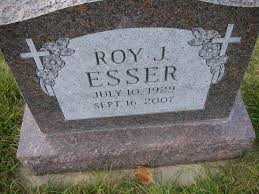 Roy J Esser (1929-2007) - Find A Grave Memorial