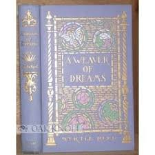 A library is a hospital for the mind...: A Weaver of Dreams by Myrtle Reed