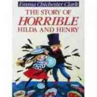 The Story Of Horrible Hilda And Henry   Emma Chichester Clark    9780099855002
