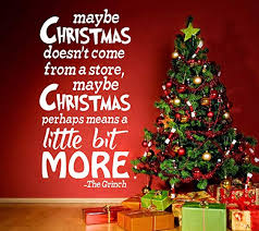the grinch quotes maybe christmas doesn t come from a store.  Doesn Maybe Christmas Doesnu0027t Come From A Store Grinch Quote Wall Decal Kids  Bedroom In The Quotes Doesn T A