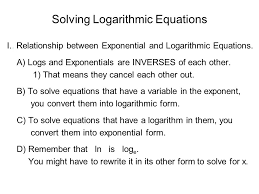 1 solving logarithmic equations i relationship between exponential and logarithmic equations a logs and exponentials