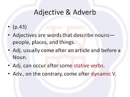 unit descriptive essays review what is a descriptive essay  adjective adverb p 43 adjectives are words that describe nouns people