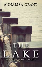 The Lake (The Lake Series, Book 1) \u2013 AnnaLisa Grant