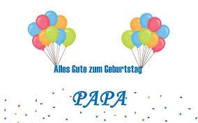 Geburtstagswünsche Und Geburtstagssprüche Für Papa Vater