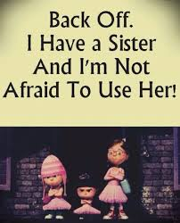 Funny Sister Quotes And Sayings With Images Funnysisterqoutes Medium