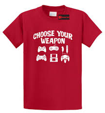 choose your weapon funny t shirt gamer gift