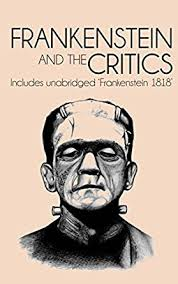 frankenstein and the critics illustrated includes full text of frankenstein and the critics illustrated includes full text of frankenstein 1818 frankenstein annotated edition kindle edition