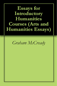 cheap essential humanities essential humanities deals on get quotations acircmiddot essays for introductory humanities courses arts and humanities essays book 1