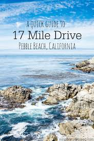 a quick guide to  mile drive in pebble beach california