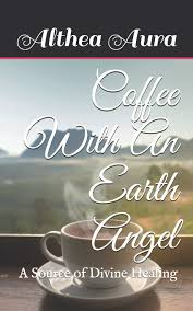 The latest tweets from @bmc_denton Coffee With An Earth Angel A Source Of Divine Healing Aura Althea 9798675216543 Amazon Com Books