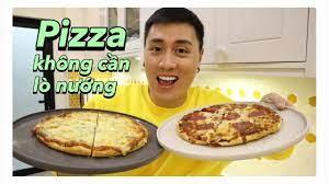 Làm Pizza Không cần lò nướng