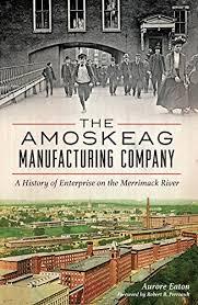 The Amoskeag Manufacturing Company: A History of Enterprise on the  Merrimack River eBook: Eaton, Aurore, Perreault, Robert B.: Amazon.co.uk:  Kindle Store