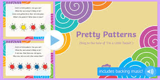 Pattern Song Impressive Pretty Patterns Song PowerPoint EYFS Song Rhyme Pattern