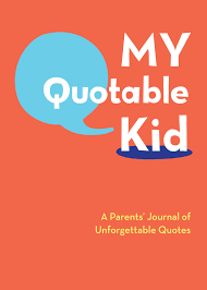 Amazoncom My Quotable Kid A Parents Journal Of Unforgettable