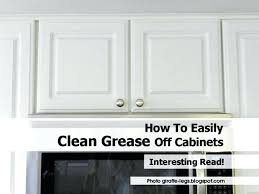 best cleaner for kitchen cabinets cleaning greasy kitchen cabinets uk