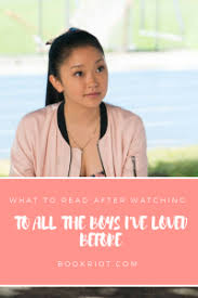 I loved the way the sisters try to encourage their hapless father to. 10 Books Like To All The Boys I Ve Loved Before